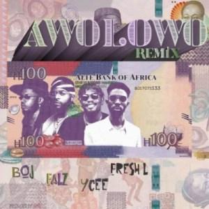 Boj - Awolowo (Remix) ft Falz x Ycee x Fresh L